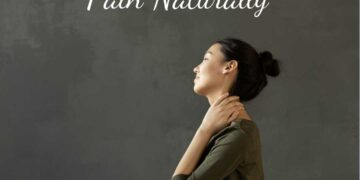 Best Tips to Relieve Pain Naturally
